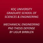 Mechanical Engineering PhD Thesis Defense by Uğur Birbilen