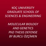 Molecular Biology and Genetics PhD Thesis Defense by Burcu Özçimen