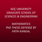 Mathematics PhD Thesis Defense by Fatih Kangal