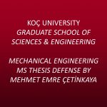 Mechanical Engineering MS Thesis Defense by Mehmet Emre Çetinkaya