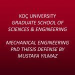 Mechanical Engineering PhD Thesis Defense by Mustafa Yılmaz