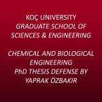 Chemical and Biological Engineering PhD Thesis Defense by Yaprak Özdemir